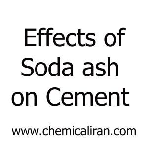 Effects of Sodium Carbonate ( soda ash ) on Cement